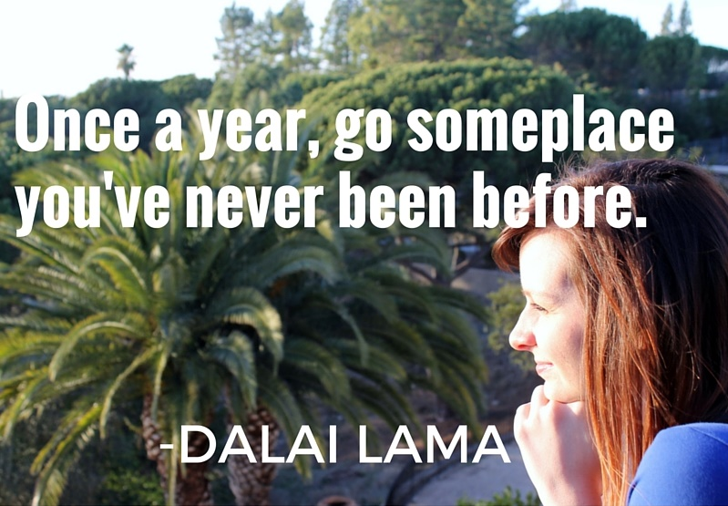 Once a year, go someplace,